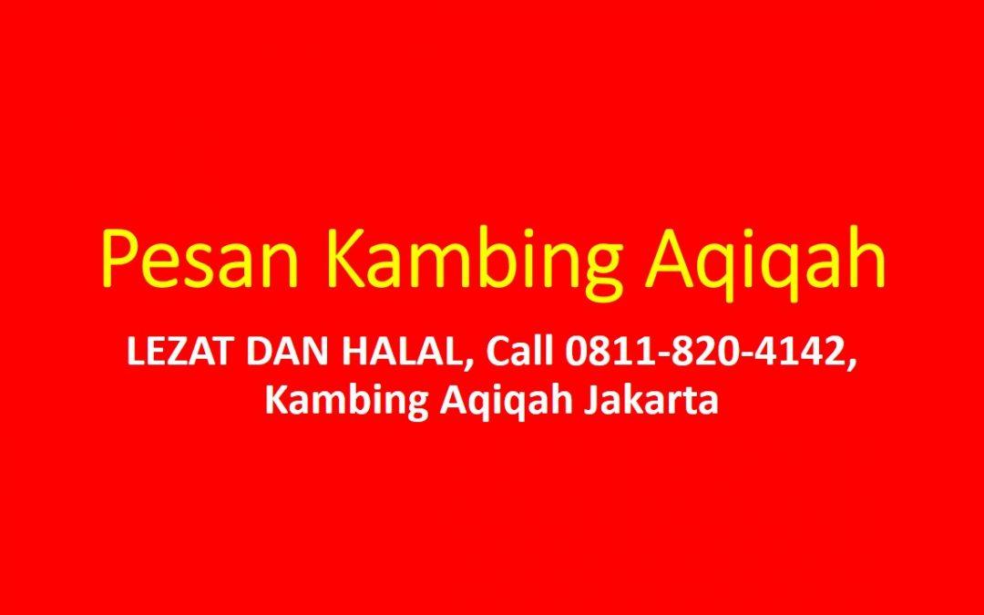 LEZAT DAN HALAL, Call 0811-820-4142, Kambing Aqiqah Jakarta